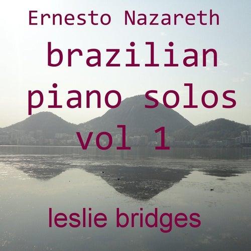 Brazilian Piano Solos, Vol. 1 by Leslie Bridges