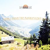 Songs from the Magnificent Land by Sunrise
