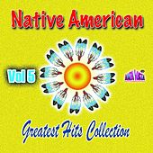Native American Greatest Hits Collection, Vol. 5 by Various Artists