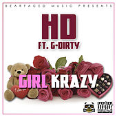 Girl Krazy (feat. G-Dirty) by HD