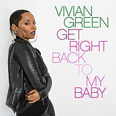 Get Right Back To My Baby by Vivian Green