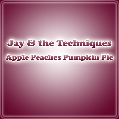 Apple Peaches Pumpkin Pie by Jay & The Techniques