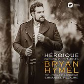 Héroïque - French Opera Arias by Bryan Hymel
