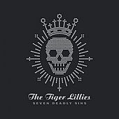 Seven Deadly Sins by The Tiger Lillies