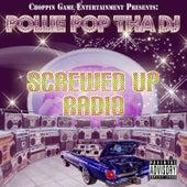 Screwed up Radio by Pollie Pop