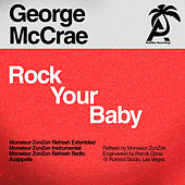 Rock Your Baby (Monsieur Zonzon Remixes) by George McCrae