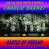 Castle of Dreams by Charlie Barnet