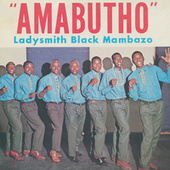 Amabutho by Ladysmith Black Mambazo
