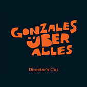 Über Alles Director's Cut by Chilly Gonzales