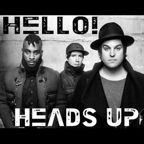 Heads Up von Hello