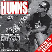 Tickets To Heaven by Duane Peters & the Hunns