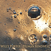 Human Kindness by Willy Porter