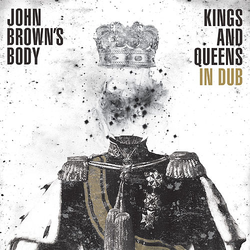 Kings and Queens in Dub by John Brown's Body