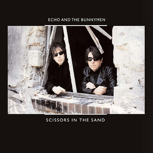 Scissors In The Sand by Echo and the Bunnymen