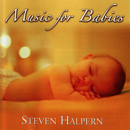 Music for Babies by Steven Halpern