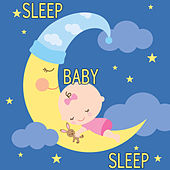 Sleep Baby Sleep by Various Artists