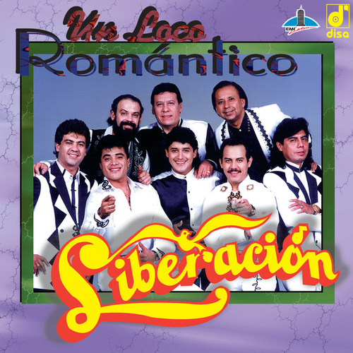 Un Loco Rom?ico by Liberacion