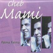 Fatma Fatma by Cheb Mami