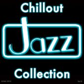 Chillout Jazz Collection by Various Artists