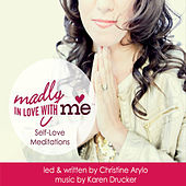 Madly in Love With Me: Self-Love Meditations by Various Artists