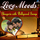Love Moods - Shayaris with Bollywood Songs by Various Artists