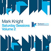 Saturday Sessions Vol 2 by Mark Knight