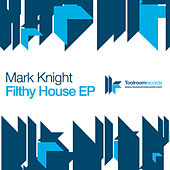 Filthy House EP by Mark Knight