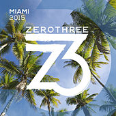 Zerothree Miami 2015 by Various Artists