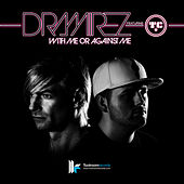 With Me Or Against Me by D. Ramirez