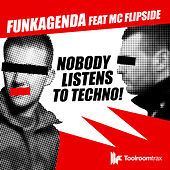 H3lix / Nobdy Listens to Techno [feat. MC Flipside] by Various Artists