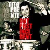 Outpost Incident by Tito Puente