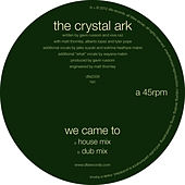 We Came To (Versions) by The Crystal Ark