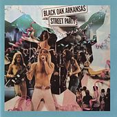 Street Party by Black Oak Arkansas