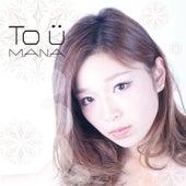 To U by Mana