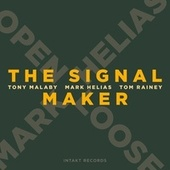 The Signal Maker by Mark Helias