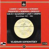 Liadov - Medtner - Scriabin - Prokofiev - Borodin - Debussy - Goltz - Glazunov - Liszt - Chopin: Recordings: 1937 - 1953 by Vladimir Sofronitsky