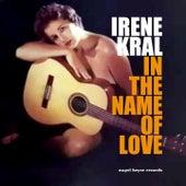 In the Name of Love von Irene Kral