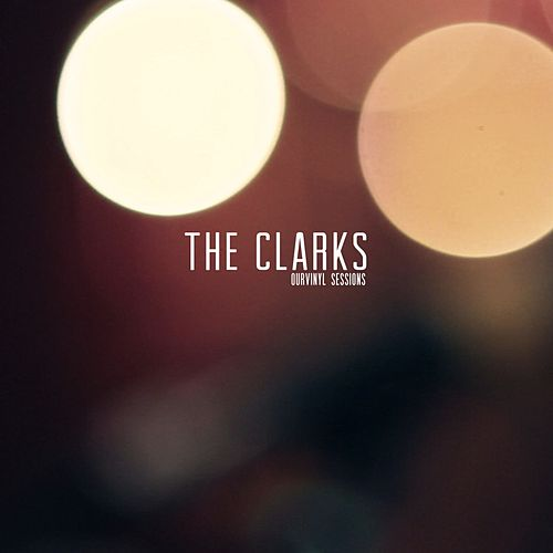 OurVinyl Sessions | The Clarks by The Clarks