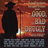 The Good, The Bad, And The Drugly von Various Artists