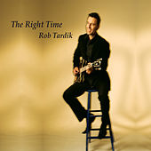 The Right Time (feat. Curtis Freeman, Davor Jordanovski, Jeff Salem & Carson Freeman) by Rob Tardik