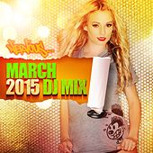 Nervous March 2015 - DJ Mix by Various Artists