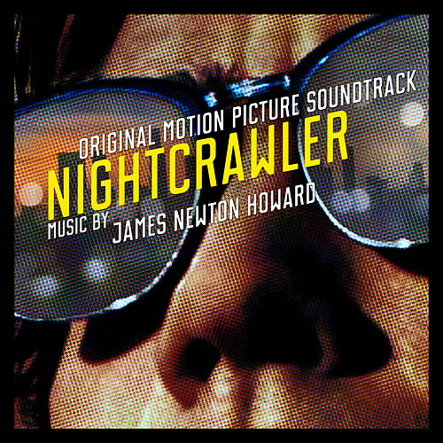 Nightcrawler (Original Motion Picture Soundtrack) by James Newton Howard