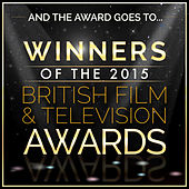 And the Award Goes To… Winners of the 2015 British Film and Television Awards by L'orchestra Cinematique