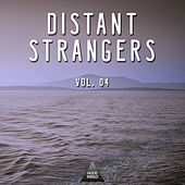 Distant Strangers, Vol. 04 by Various Artists