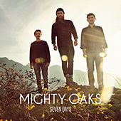 Seven Days by Mighty Oaks