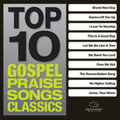 Top 10 Gospel Praise Songs - Classics by Various Artists