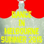 Dance in Melbourne Summer 2015 (50 Essential Top Hits EDM for DJ) by Various Artists