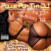 Wet n da Mood 14 by Pollie Pop