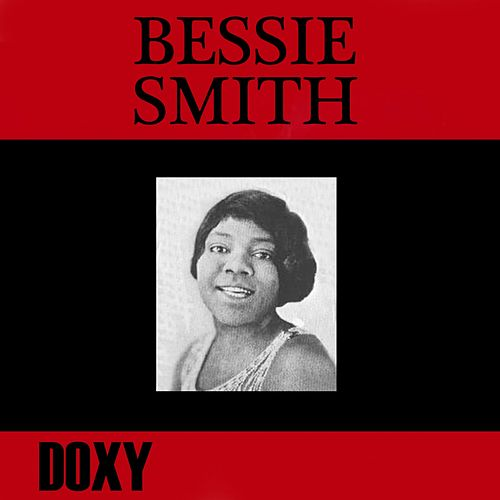 Bessie Smith (Doxy Collection, Remastered) by Bessie Smith