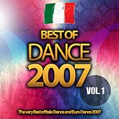 Best of Dance 2007, Vol. 1 (The Very Best of Italo Dance and Euro Dance 2007) by Various Artists